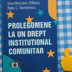 Prolegomene la un drept institutional comunitar Irina Moroianu Zlatescu - Carte Drept comunitar