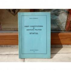 Drept Constitutional si Institutii Politice, Parte I, STATUL , Dan Ciobanu , 1991