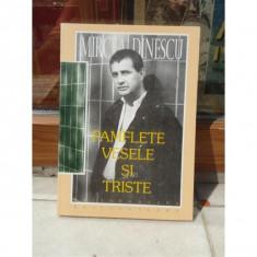 PAMFLETE VESELE SI TRISTE , MIRCEA DINESCU, 2003