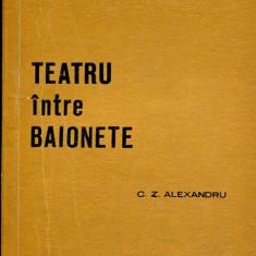 LICHIDARE-Teatru intre baionete - Autor : C. Z. Alexandru - 93339 - Istorie
