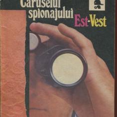 LICHIDARE-Caruselul spionajului est-vest - Autor : Ottomar Ebert - 611 - Carte Politica