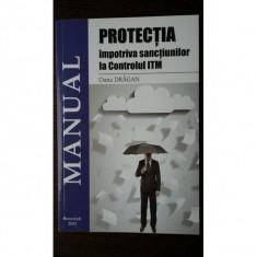 Protectia impotriva sanctiunilor la controlul ITM (Manual )-Oana Dragan - Carte Drept financiar