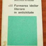 LICHIDARE-Formarea ideilor literare in antichitate - Autor : D. M. Pippidi - 63093