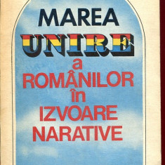 LICHIDARE-Marea unire a romanilor in izvoare narative - Autor : Stelian Neagoe - 4666 - Istorie