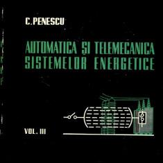 LICHIDARE-Automatica si telemecanica sistemelor nergetice- vol. III - Autor : C. Penescu - 109379 - Carti Automatica