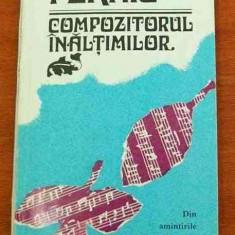 LICHIDARE-Compozitorul inaltimilor- din amintirile unor interpreti romani - Autor : Ionel Fernic - 56372 - Carte Arta muzicala