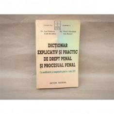 Dictionar explicativ si practic de drept penal si procesual penal, Dr. Ion Pitulescu, 1997 - Carte Drept penal