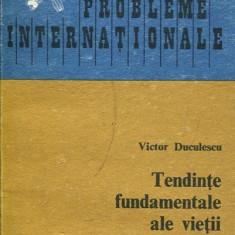 LICHIDARE-Tendinte fundamentale ale vietii internationale contemporane - Autor : Victor Duculescu - 131286 - Carte Drept penal