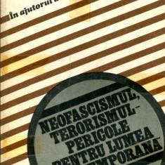 LICHIDARE-Neofascismul, terorismul- pericole pentru lumea contemporana 5 - Autor : - - 67184 - Carte Politica