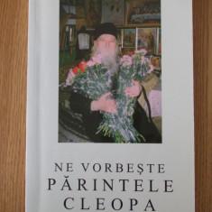 NE VORBESTE PARINTELE CLEOPA- VOL X - Carti bisericesti