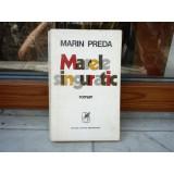 Marele singuratic , Marin Preda , 1972
