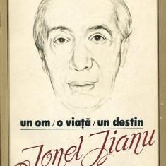 LICHIDARE- Un om, o viata, un destin : Ionel Jianu si opera lui - Autor : Ion Manea - 101974 - Biografie