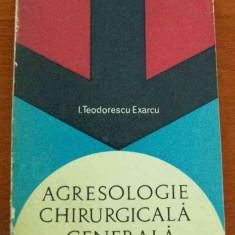 LICHIDARE-Agresologie chirurgicala generala - Autor : I.Teodorescu Exarcu - 51858 - Carte Chirurgie
