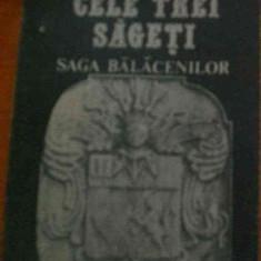 LICHIDARE-Cele trei sageti- saga balacenilor - Autor : Constantin Balaceanu - Stolnici - 79857 - Istorie