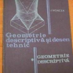 LICHIDARE-Geometrie descriptiva si desen tehnic- partea intai - Autor : J. Moncea - 82279