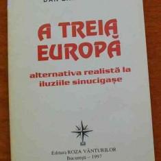 LICHIDARE-A treia Europa- alternativa realista la iluziile sinucigase - Autor : Dan Zamfirescu - 78148 - Carte Politica