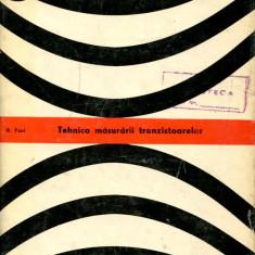LICHIDARE-Tehnica masurarii tranzistoarelor - Autor : R. Paul - 85657