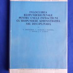 V. DONGOROZ - INLOCUIREA RASPUNDERII PENALE PENTRU UNELE INFRACTIUNI - 1957 - Carte Drept penal
