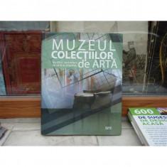 Muzeul colectiilor de arta - Muzeul national de arta al Romaniei, Roxana Theodorescu - Album Muzee