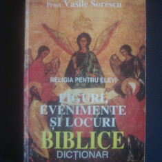 VASILE SORESCU - FIGURI, EVENIMENTE SI LOCURI BIBLICE  {contine sublinieri}