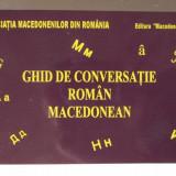 GHID DE CONVERSATIE ROMAN - MACEDONEAN, L Rogobete/ Mihajlov, 2015. Absolut nou