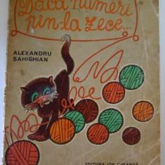 Daca numeri pin-la zece..., Alexandru Sahighian, Ed. Ion Creanga, 1971, 30 pag - Carte Epoca de aur
