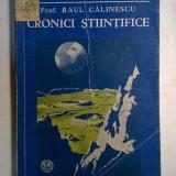 Raul Calinescu - Cronici stiintifice {1944} - Carte veche