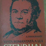 Viata Romantata A Lui Stendhal - A. Vinogradov, 393666