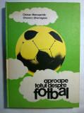 C. Manusariade, C. Ghemigean – Aproape totul despre fotbal