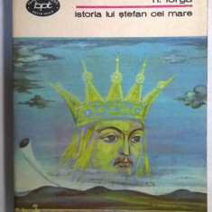 N. Iorga - Istoria lui Stefan cel Mare - Istorie