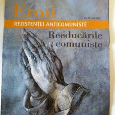 Revista Eroii rezistentei anticomuniste, Reeducarile comuniste, nr 39/2015 - Revista culturale