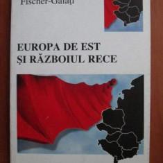 Stephen Fischer Galati - Europa de Est si razboiul rece - Istorie