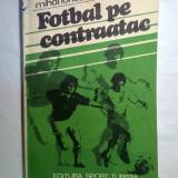 Mihai Ionescu - Fotbal pe contraatac - Carte sport