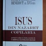 Papa Benedict al XVI-lea - Isus din Nazaret. Copilaria - Carti Crestinism