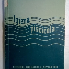 I. Radulescu - Igiena piscicola - Carte Biologie