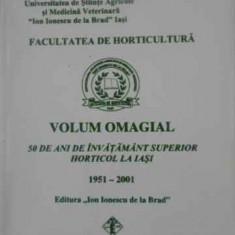 Volum Omagial 50 De Ani De Invatamant Superior Horticol La Ia - Colectiv, 393612 - Carti Agronomie