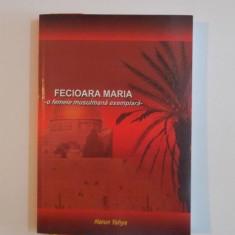 FECIOARA MARIA, O FEMEIE MUSULMANA EXEMPLARA de HARUN YAHYA 2008 - Carti Crestinism