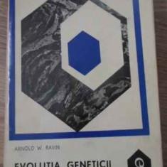 Evolutia Geneticii - A.w. Ravin, 393728 - Carti Agronomie