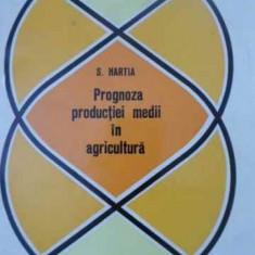 Prognoza Productiei Medii In Agricultura. Productia Vegetala - S. Hartia, 393676 - Carti Agronomie