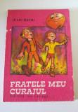 Fratele meu curajul, Iuliu Ratiu, Ed. Ion Creanga 1985, 93 pag