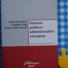 Sisteme politico-administrative europene Ioan Alexandru Claudia Gilia - Carte Drept comunitar