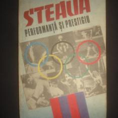 CRISTIAN TOPESCU, OCTAVIAN VINTILA - STEAUA, PERFORMANTA SI PRESTIGIU - Carte sport