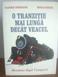 Vladimir Tismaneanu / Mircea Mihaies - O tranzitie mai lunga decat veacul.