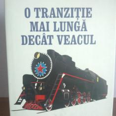 Vladimir Tismaneanu / Mircea Mihaies - O tranzitie mai lunga decat veacul - Carte Politica, Curtea Veche