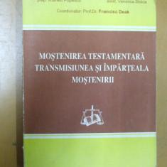 Mostenirea testamentara transmisiunea si imparteala mosteniri Fr. Deak 1996 - Carte Dreptul familiei