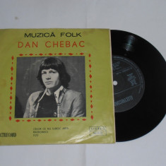 DAN CHEBAC-MUZICA FOLK disc vinil single 7