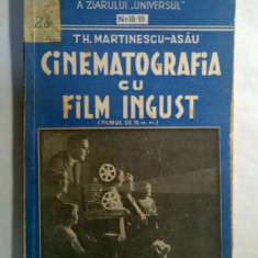 Th. Martinescu-Asau - Cinematografia cu film ingust - Carte Cinematografie