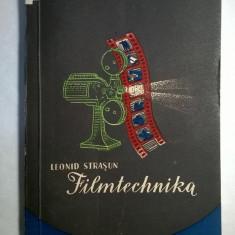 Leonid Strasun - Filmtechnika {Cinematografia in maghiara} - Carte Cinematografie