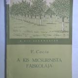 V. Cociu - A kis micsurinista faiskolaja {Pepiniera tanarului miciurinist in maghiara}