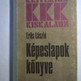 Eros Laszlo - Kepeslapok konyve {Manual de cartofilie in maghiara}